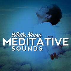 White Noise: Meditative Sounds
