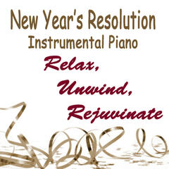 New Year's Resolution Instrumental Piano: Relax, Unwind, Rejuvinate