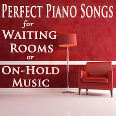 Perfect Piano Songs for Waiting Rooms or On-Hold Music