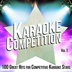 Karaoke Competition 100 Great Hits for Competitive Karaoke Stars, Vol. 1