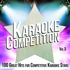 Karaoke Competition 100 Great Hits for Competitive Karaoke Stars, Vol. 3