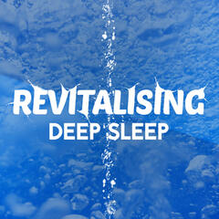 Revitalising Deep Sleep