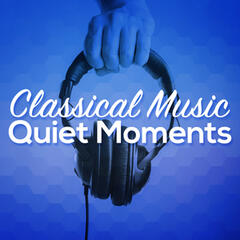 Classical Music - Quiet Moments