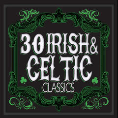 30 Irish and Celtic Classics