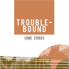 Trouble-Bound