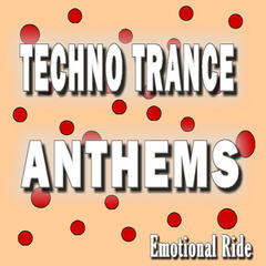 Techno Trance Anthems Emotional Ride (Special Edition)