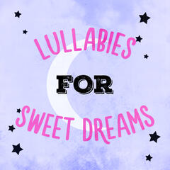 Lullabies for Sweet Dreams