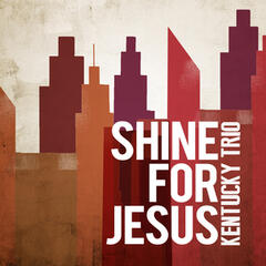 Shine for Jesus