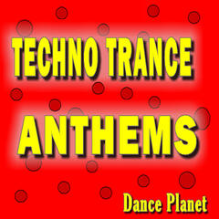 Techno Trance Anthems Dance Planet (Special Edition)