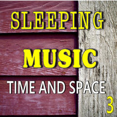 Sleeping Music: Time and Space, Vol. 3 (Special Edition)