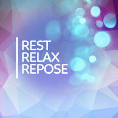 Rest - Relax - Repose