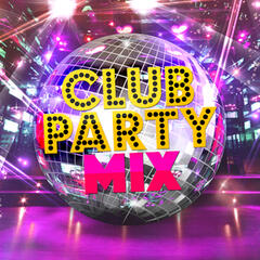 Club Party Mix