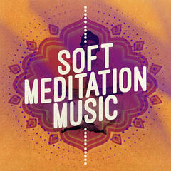 Soft Meditation Music