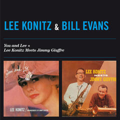 You and Lee + Lee Konitz Meets Jimmy Giuffre (feat. Bill Evans)