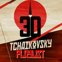 30 Tchaikovsky Playlist