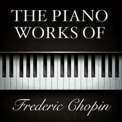The Piano Works of Frédéric Chopin