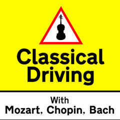 Classical Driving with Mozart, Chopin & Bach