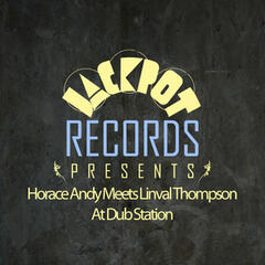Jackpot Presents Horace Andy Meets Linval Thompson At Dub Station
