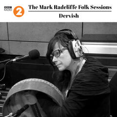 The Mark Radcliffe Folk Sessions: Dervish