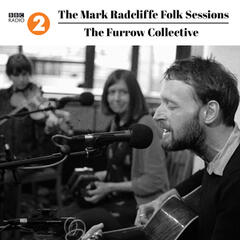 The Mark Radcliffe Folk Sessions: The Furrow Collective