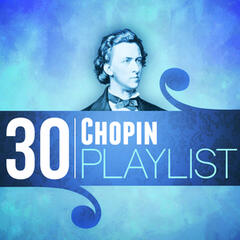 30 Chopin Playlist