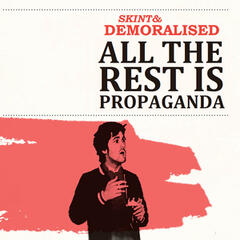 All the Rest Is Propaganda