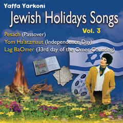 Jewish Holidays Songs (Vol. 3) Passove, Independence Day, Lag Baomer