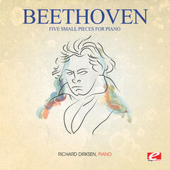 Beethoven: Five Small Pieces for Piano (Digitally Remastered)