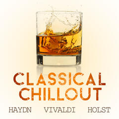 Classical Chillout - Haydn, Vivaldi & Holst