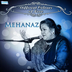 Different Colours of Love - Mehanaz