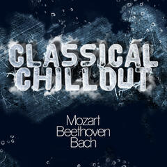 Classical Chillout - Mozart, Beethoven & Bach
