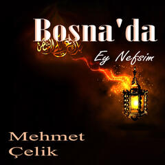 Bosna'da / Ey Nefsim