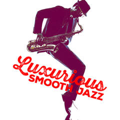 Luxurious Smooth Jazz