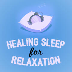 Healing Sleep for Relaxation