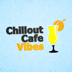 Chillout Cafe Vibes