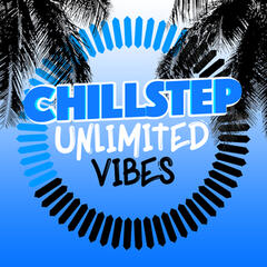 Chillstep Unlimited Vibes