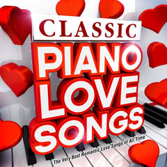Classic Piano Love Songs - The Very Best Romantic Love Songs of All Time