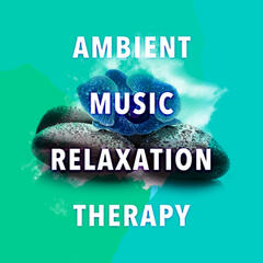 Ambient Music Relaxation Therapy