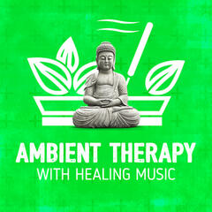Ambient Therapy with Healing Music