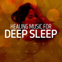 Healing Music for Deep Sleep