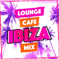 Lounge Cafe Ibiza Mix
