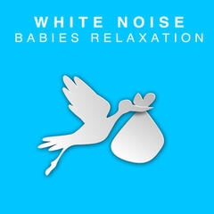 White Noise: Babies' Relaxation