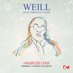 Weill: Little Threepenny Music (Digitally Remastered)
