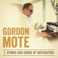 Gordon Mote Sings Hymns and Songs of Inspiration