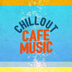 Chillout Cafe Music