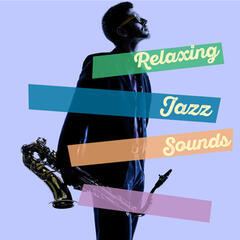 Relaxing Jazz Sounds