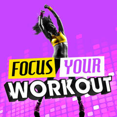 Focus Your Workout