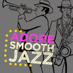 Adore Smooth Jazz