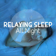 Relaxing Sleep All Night