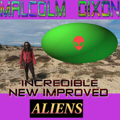Incredible New Improved Aliens